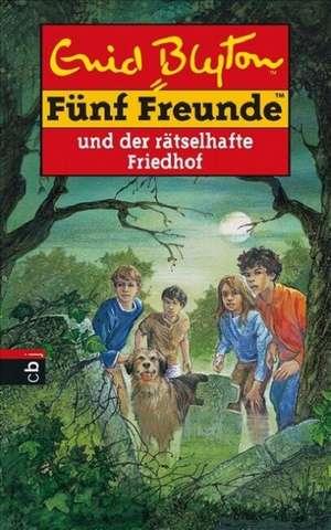 Fuenf Freunde 42. Fuenf Freunde und der raetselhafte Friedhof