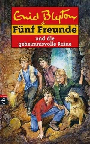 Fuenf Freunde 44. Fuenf Freunde und die geheimnisvolle Ruine