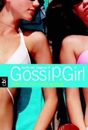 Gossip Girl 03. Alles ist mir nicht genug