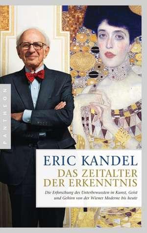 Das Zeitalter der Erkenntnis de Eric Kandel