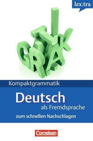 Kompaktgrammatik. Lernerhandbuch. Europäischer Referenzrahmen: A1-B1. Deutsche Grammatik de Lutz Rohrmann