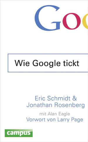 Wie Google tickt - How Google Works de Eric Schmidt
