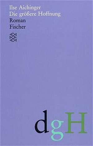 Die größere Hoffnung de Ilse Aichinger