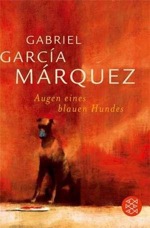 Augen eines blauen Hundes de Gabriel Garcia Marquez