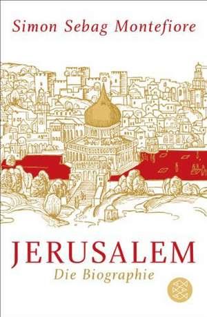 Jerusalem de Simon Sebag Montefiore