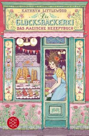 Die Gluecksbaeckerei 01 - Das magische Rezeptbuch