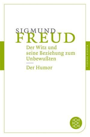 Der Witz und seine Beziehung zum Unbewußten / Der Humor de Sigmund Freud