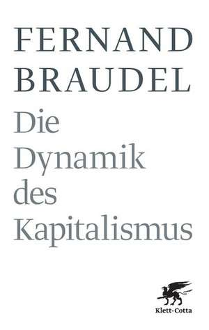 Die Dynamik des Kapitalismus