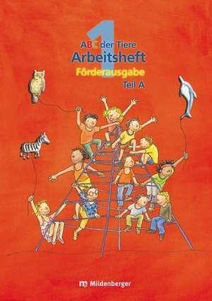 ABC der Tiere 1. Arbeitsheft zur Silbenfibel® Foerderausgabe