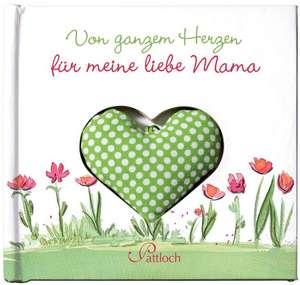 Von ganzem Herzen fuer meine liebe Mama
