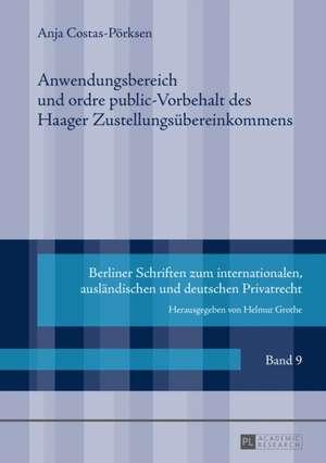 Anwendungsbereich Und Ordre Public-Vorbehalt Des Haager Zustellungsuebereinkommens:  de Re Scholasti de Anja Costas-Pörksen