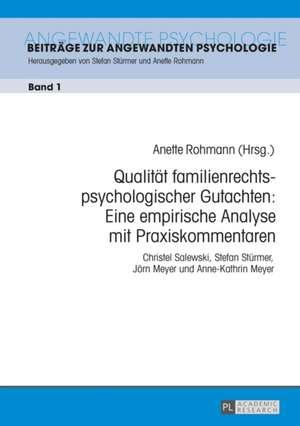 Qualitaet Familienrechtspsychologischer Gutachten:  Eine Empirische Analyse Mit Praxiskommentaren de Anette Rohmann