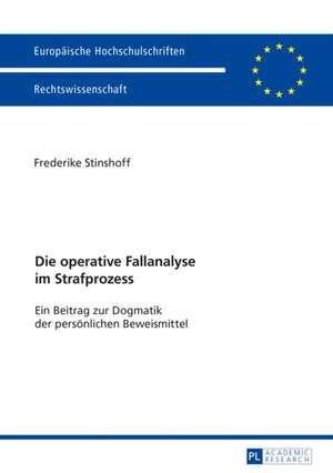 Die operative Fallanalyse im Strafprozess de Frederike Stinshoff