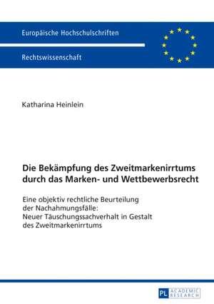 Die Bekämpfung des Zweitmarkenirrtums durch das Marken- und Wettbewerbsrecht de Katharina Elisabeth Heinlein