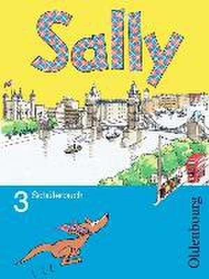 Sally 3. Schuljahr. Pupil's Book. Allgemeine Ausgabe - Englisch ab Klasse 3 de Martina Bredenbröcker