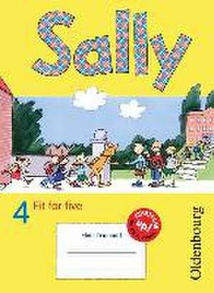 Sally 4. Schuljahr. UEbungsheft Fit for five. Zu allen Ausgaben (Neubearbeitung und Bisherige Ausgaben). Englisch ab Klasse 1 und 3