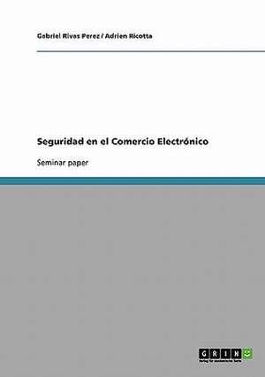Seguridad en el Comercio Electrónico de Gabriel Rivas Perez