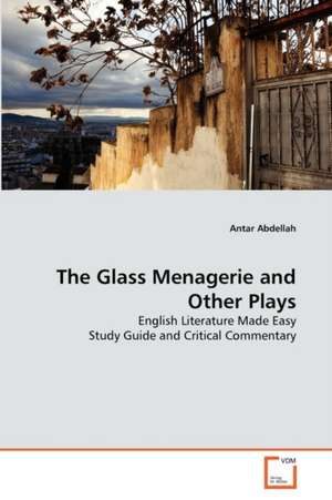 The Glass Menagerie and Other Plays de  Abdellah Antar