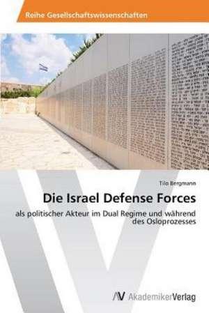 Die Israel Defense Forces de Bergmann Tilo