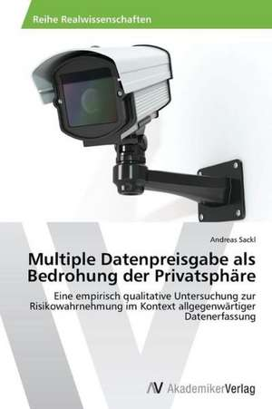 Multiple Datenpreisgabe als Bedrohung der Privatsphäre de Sackl Andreas