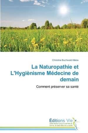 La Naturopathie Et L'Hygienisme Medecine de Demain