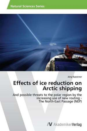 Effects of ice reduction on Arctic shipping de Kaestner Jörg