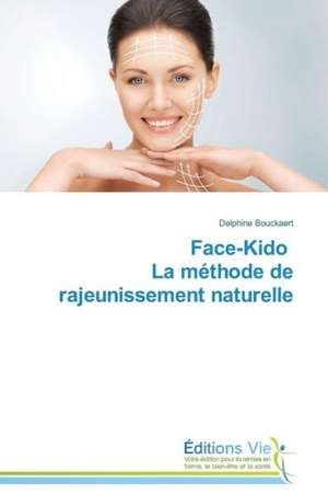 Face-Kido La Methode de Rajeunissement Naturelle