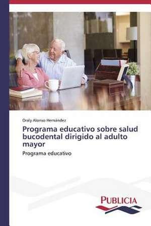 Programa Educativo Sobre Salud Bucodental Dirigido Al Adulto Mayor
