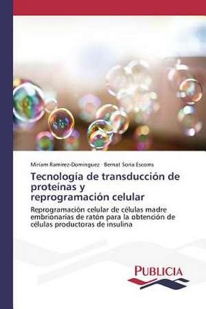 Tecnologia de Transduccion de Proteinas y Reprogramacion Celular