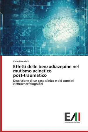 Effetti Delle Benzodiazepine Nel Mutismo Acinetico Post-Traumatico
