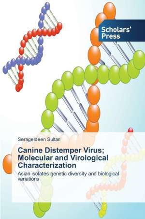 Canine Distemper Virus; Molecular and Virological Characterization