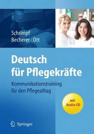 Deutsch für Pflegekräfte: Kommunikationstraining für den Pflegealltag de Ulrike Schrimpf