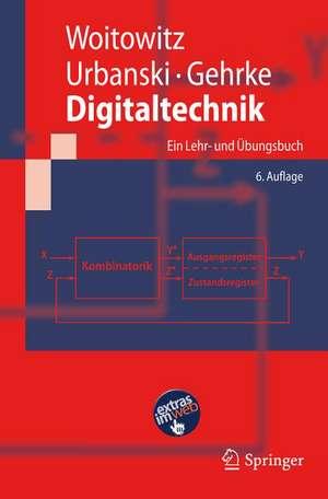 Digitaltechnik: Ein Lehr- und Übungsbuch de Roland Woitowitz