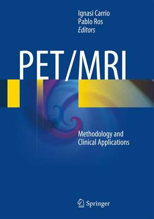 PET/MRI: Methodology and Clinical Applications de Ignasi Carrio