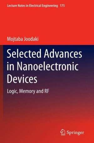 Selected Advances in Nanoelectronic Devices: Logic, Memory and RF de Mojtaba Joodaki