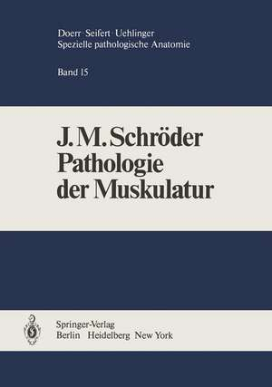 Pathologie der Muskulatur de J.M. Schröder