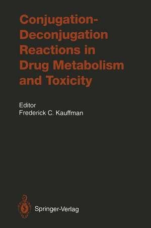 Conjugation—Deconjugation Reactions in Drug Metabolism and Toxicity de K. W. Bock
