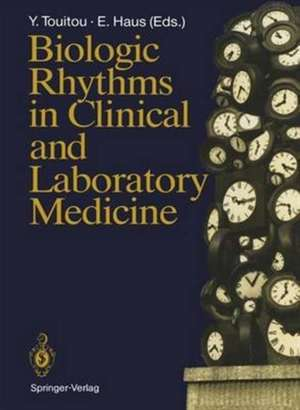 Biologic Rhythms in Clinical and Laboratory Medicine de Yvan Touitou