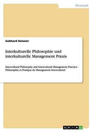 Interkulturelle Philosophie Und Interkulturelle Management Praxis:  Ein Beitrag Fur Mehr Chancengleichheit? de Gebhard Deissler
