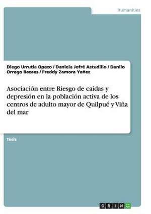 Asociacion Entre Riesgo de Caidas y Depresion En La Poblacion Activa de Los Centros de Adulto Mayor de Quilpue y Vina del Mar