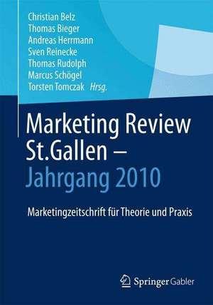 Marketing Review St. Gallen - Jahrgang 2010: Marketingfachzeitschrift für Theorie und Praxis de Christian Belz