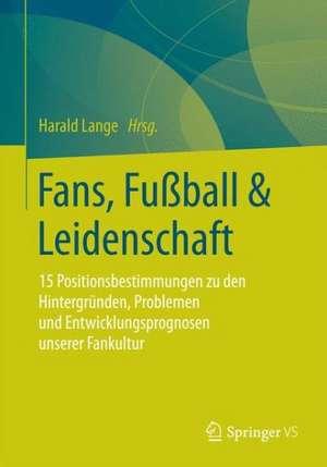 Fans, Fussball & Leidenschaft
