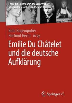 Emilie du Chatelet und die deutsche Aufklaerung