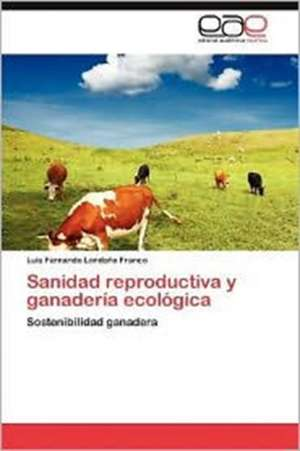 Sanidad Reproductiva y Ganaderia Ecologica