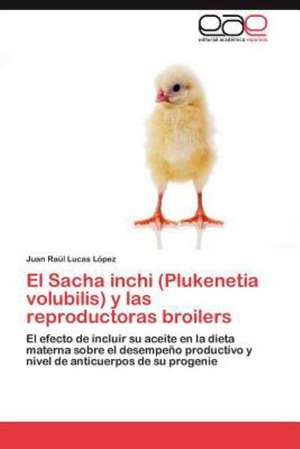 El Sacha Inchi (Plukenetia Volubilis) y Las Reproductoras Broilers