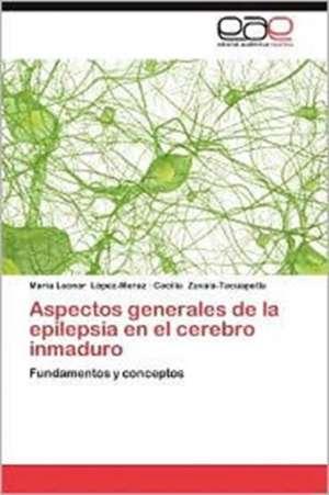 Aspectos Generales de La Epilepsia En El Cerebro Inmaduro