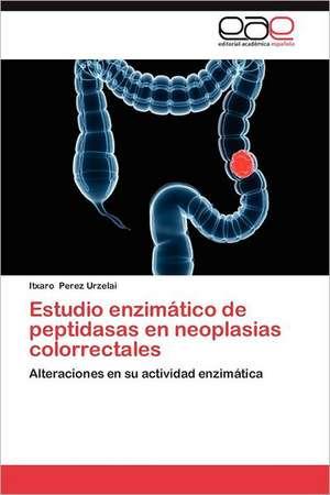 Estudio Enzimatico de Peptidasas En Neoplasias Colorrectales