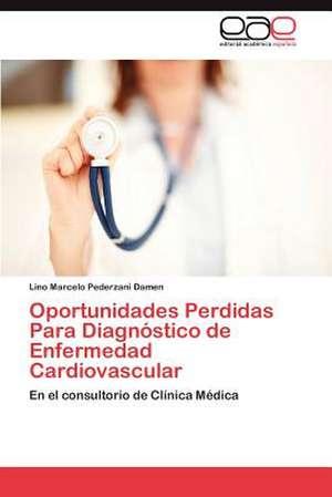 Oportunidades Perdidas Para Diagnostico de Enfermedad Cardiovascular
