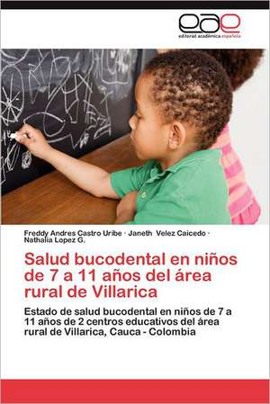 Salud Bucodental En Ninos de 7 a 11 Anos del Area Rural de Villarica