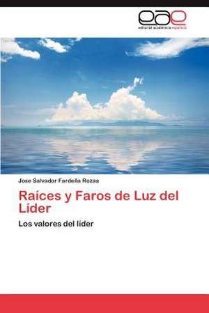 Raices y Faros de Luz del Lider